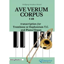 Ave Verum Corpus - Trombone or Euphonium (T.C.) and Piano/Organ