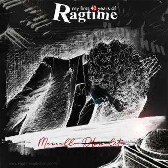 My first 40 years of Ragtime