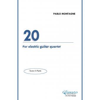 """""""20"""" for electric guitar quartet"""